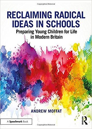 Reclaiming radical ideas in schools - moffat